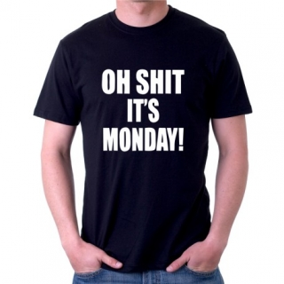 OH SHIT IT´S MONDAY